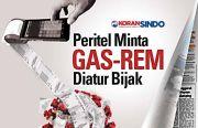 Peritel Ingin Gas-Rem Diatur Secara Bijak
