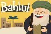 Ketika Abu Hanifah Kalah Berdebat dengan Bahlul