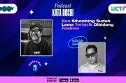 Podcast Kata Dochi Eps. 29 Ben Sihombing Sudah Lama Tertarik di Bidang Fashion