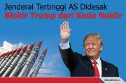 Jenderal Tertinggi AS Didesak Blokir Trump dari Kode Nuklir