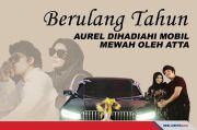 Berulang Tahun, Aurel Dihadiahi Mobil Mewah oleh Atta