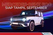 Mercedes-Benz G-Class versi Listrik Siap Tampil September