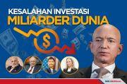 Kesalahan Investasi yang Pernah Bikin Miliarder Dunia Rugi Besar