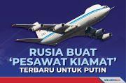 Versi Baru Pesawat Kiamat, Penyelamat Putin dari Perang Nuklir