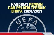 UEFA Rilis Kandidat Pemain dan Pelatih Terbaik 2020/2021