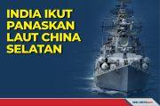 Kerahkan 4 Kapal Perang, India Ikut Panaskan Laut China Selatan