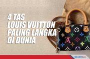 Ini Empat Tas Louis Vuitton Paling Langka di Dunia