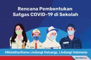 Rencana Pembentukan Satgas Covid-19 di Sekolah