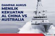 Dampak AUKUS, Kekuatan Angkatan Laut China vs Australia