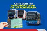 Kartu Multi Trip Diujicobakan di MRT, LRT dan Transjakarta