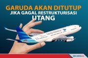 Garuda Terancam Dibubarkan Jika Restrukturisasi Utang Gagal