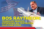 Bos Raytheon:Teknologi Hipersonik AS Tertinggal Jauh dari China