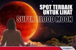Spot-Spot Terbaik untuk Lihat Super Blood Moon Malam Nanti