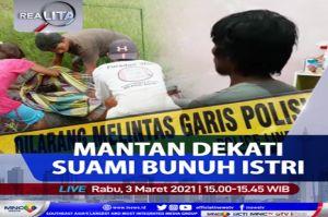 Jumpa Mantan Membawa Petaka, Seorang Istri Dibunuh Suami Karena Cemburu Buta. Saksikan di Realita Rabu Pukul 15.00 WIB