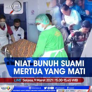 Niat Bunuh Suami, Mertua yang Mati, Selengkapnya di Realita Selasa Pukul 15.00 WIB
