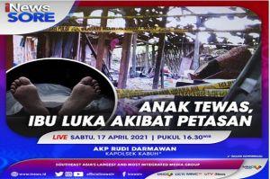 Anak Tewas, Ibu Luka Akibat Petasan, Saksikan Selengkapnya di iNews Sore Sabtu Pukul 16.30 WIB