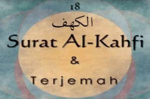 Surat Al Kahfi Lengkap Ayat 1-110 Arab Latin dan Terjemahan