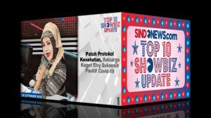 Top10 Showbiz Update 20 Sept 2020, Elvy Sukaesih Positif Covid-19
