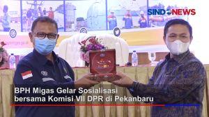 BPH Migas Gelar Sosialisasi Bersama Komisi VII DPR RI di Pekanbaru Provinsi Riau