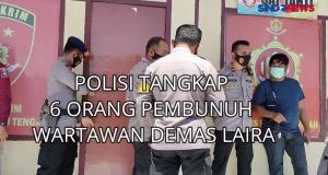Polisi Tangkap 6 Orang Pembunuh Wartawan Demas Laira