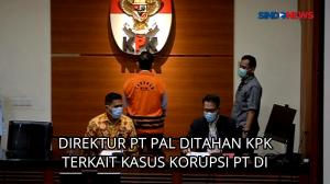 Direktur PT PAL Ditahan KPK Terkait Kasus Korupsi di PT DI