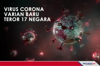 Virus Corona Varian Baru Teror 17 Negara, Berikut Rinciannya