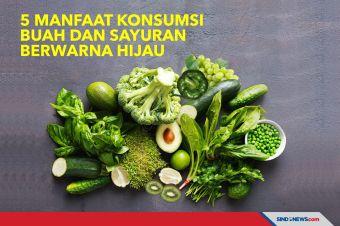 5 Manfaat Konsumsi Buah dan Sayuran Berwarna Hijau
