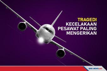 Deretan Tragedi Kecelakaan Pesawat Paling Mengerikan
