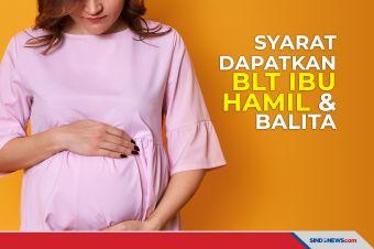 Begini Syarat Mendapatkan BLT Ibu Hamil & Balita Rp6 Juta