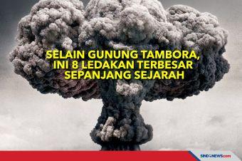 Selain Gunung Tambora, Ini 8 Ledakan Terbesar Sepanjang Sejarah