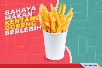 Lima Bahaya Makan Kentang Goreng Secara Berlebihan