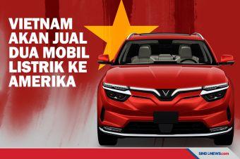 Vietnam akan Jual Dua Mobil Listrik ke Amerika Serikat