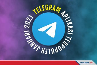 Wow, Telegram Aplikasi Terpopuler di Dunia Selama Januari 2021