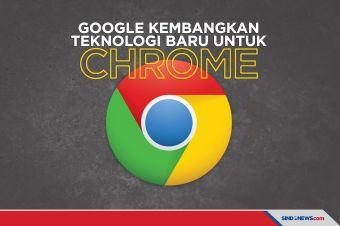 Google Kembangkan Teknologi Baru untuk Penggunaan Chrome