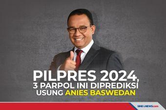 3 Parpol Ini Diprediksi Usung Anies Baswedan di Pilpres 2024