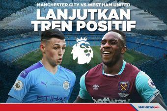 Prediksi Man City vs West Ham United; Lanjutkan Tren Positif